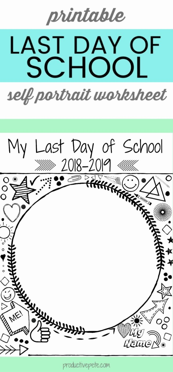 Last Day Of School Worksheets Free Free Printable Last Day Of School Portrait Worksheet